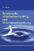 Cover-Bild zu Relationales Mitarbeitercoaching und Mitarbeiterbegleitung von Radatz, Sonja