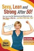 Cover-Bild zu Sexy, Lean and Strong After 50!: How I went from Fat, Depressed and Divorced to the Best Shape of My Life....and How YOU Can, Too! von Dutcher, Deb