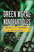 Cover-Bild zu Green Metal Nanoparticles (eBook) von Ahmed, Shakeel (Hrsg.)