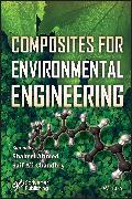 Cover-Bild zu Composites for Environmental Engineering (eBook) von Ahmed, Shakeel (Hrsg.)