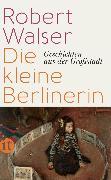 Cover-Bild zu Walser, Robert: Die kleine Berlinerin (eBook)