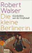 Cover-Bild zu Walser, Robert: Die kleine Berlinerin