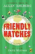 Cover-Bild zu Friendly Matches (eBook) von Ahlberg, Allan