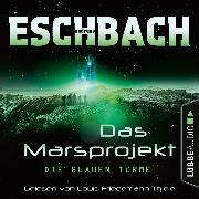 Cover-Bild zu Die blauen Türme - Das Marsprojekt, Teil 2 (Ungekürzt) (Audio Download) von Eschbach, Andreas