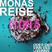 Cover-Bild zu Mia Hofmann, Monas Reise oder der Sinn des Unsinns (Audio Download) von Hofmann, Mia