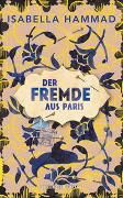 Cover-Bild zu Der Fremde aus Paris von Hammad, Isabella