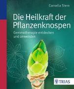 Cover-Bild zu Die Heilkraft der Pflanzenknospen von Stern, Cornelia