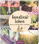 Cover-Bild zu Adamek, Yvonne: Träumen vom Landleben. Was uns mit der Natur verbindet