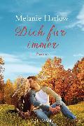 Cover-Bild zu Dich für immer (eBook) von Harlow, Melanie