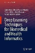 Cover-Bild zu Deep Learning Techniques for Biomedical and Health Informatics (eBook) von Abraham, Ajith (Hrsg.)