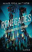 Cover-Bild zu Renegades - Gefährlicher Freund (eBook) von Meyer, Marissa