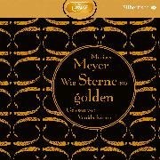 Cover-Bild zu Wie Sterne so golden von Meyer, Marissa
