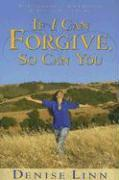 Cover-Bild zu If I Can Forgive, So Can You: My Autobiography of How I Overcame My Past and Healed My Life (Revised) von Linn, Denise