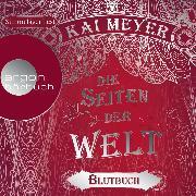 Cover-Bild zu Die Seiten der Welt - Blutbuch (Ungekürzte Lesung) (Audio Download) von Meyer, Kai