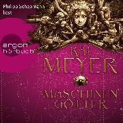 Cover-Bild zu Die Krone der Sterne - Maschinengötter (Ungekürzte Lesung) (Audio Download) von Meyer, Kai