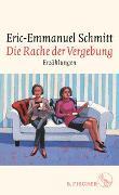Cover-Bild zu Schmitt, Eric-Emmanuel: Die Rache der Vergebung