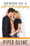 Cover-Bild zu Demise of a Self-Centered Playboy (The Baileys, #5) (eBook) von Rayne, Piper