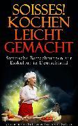 Cover-Bild zu Soisses, Franz von: Soisses! Kochen leicht gemacht (eBook)