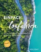 Cover-Bild zu Berger, Daniel: HOLIDAY Reisebuch: Einfach losfahren - neue Roadtrips vor der Haustür (eBook)