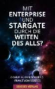 Cover-Bild zu Soisses, Franz von: Mit Enterprise und Stargate durch die Weiten des Alls? (eBook)