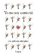 Cover-Bild zu Yo no soy como tú (eBook) von Marquéz, Eva Miñana