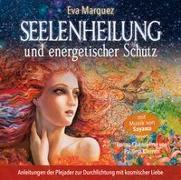 Cover-Bild zu Seelenheilung und energetischer Schutz von Marquez, Eva