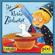 Cover-Bild zu Pixi - Der kleine Zauberer (eBook) von Nettingsmeier, Simone