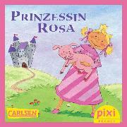 Cover-Bild zu Pixi - Prinzessin Rosa (eBook) von Schmitt, Petra Maria