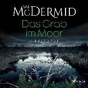 Cover-Bild zu Das Grab im Moor (Audio Download) von McDermid, Val
