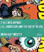 Cover-Bild zu It All Dies Anyway von Turcotte, Bryan Ray