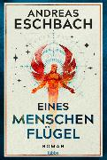 Cover-Bild zu Eines Menschen Flügel von Eschbach, Andreas