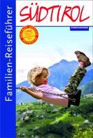 Cover-Bild zu Familien-Reiseführer Südtirol von Aigner, Gottfried