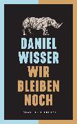 Cover-Bild zu Wir bleiben noch (eBook) von Wisser, Daniel