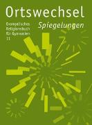 Cover-Bild zu Ortswechsel 11 - Spiegelungen von Grill-Ahollinger, Ingrid (Hrsg.)