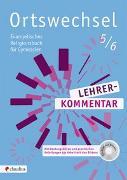 Cover-Bild zu Ortswechsel 5/6 Lehrerkommentar von Grill-Ahollinger, Ingrid (Hrsg.)