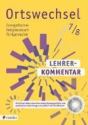 Cover-Bild zu Ortswechsel 7/8 Lehrerkommentar von Grill-Ahollinger, Ingrid (Hrsg.)