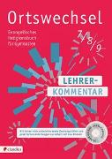 Cover-Bild zu Ortswechsel 7/8/9 Lehrerkommentar von Grill-Ahollinger, Ingrid (Hrsg.)