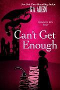 Cover-Bild zu Can't Get Enough (eBook) von Aiken, G. A.