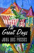 Cover-Bild zu The Great Days (eBook) von Dos Passos, John