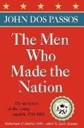 Cover-Bild zu The Men Who Made the Nation von Dos Passos, John