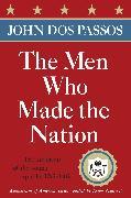 Cover-Bild zu The Men Who Made the Nation (eBook) von Dos Passos, John