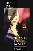 Cover-Bild zu Adventures of a Young Man (eBook) von Dos Passos, John