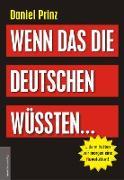 Cover-Bild zu Wenn das die Deutschen wüssten (eBook) von Prinz, Daniel