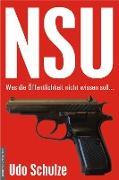 Cover-Bild zu NSU - Was die Öffentlichkeit nicht wissen soll (eBook) von Schulze, Udo