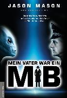Cover-Bild zu Mein Vater war ein MiB (Men in Black) von Mason, Jason