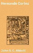 Cover-Bild zu Hernando Cortez (eBook) von Abbott, John S. C.