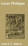 Cover-Bild zu Louis Philippe (eBook) von Abbott, John S. C.