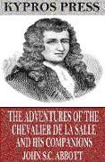 Cover-Bild zu The Adventures of the Chevalier De La Salle and His Companions (eBook) von S. C. Abbott, John