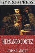 Cover-Bild zu Hernando Cortez (eBook) von S. C. Abbott, John