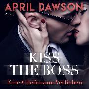 Cover-Bild zu Kiss the Boss - Eine Chefin zum Verlieben (Boss-Reihe (Audio Download) von Dawson, April